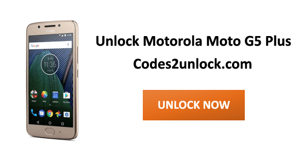 How To Unlock Motorola Moto G5 Plus Easily