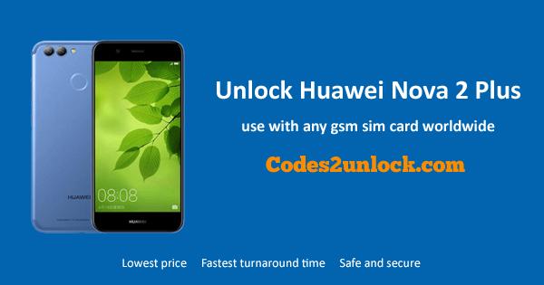 Unlock Huawei Nova 2 Plus, Huawei Nova 2 Plus Unlock Code,