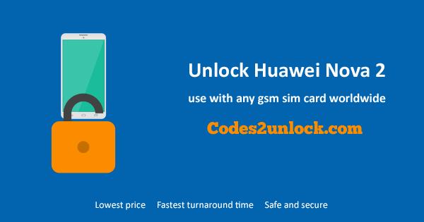 Unlock Huawei nova 2, Huawei nova 2 Unlock Code,