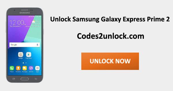 Unlock Samsung Galaxy Express Prime 2, Samsung Galaxy Express Prime 2 Unlock Code,