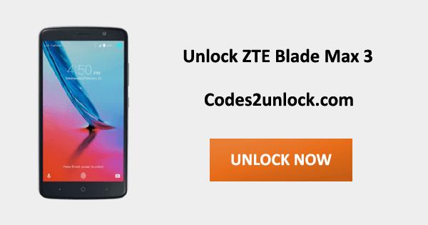 Unlock ZTE Blade Max 3, ZTE Blade Max 3 Unlock Code,