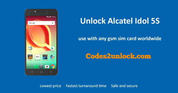Unlock Alcatel Idol 5S, Alcatel Idol 5S Unlock Code,