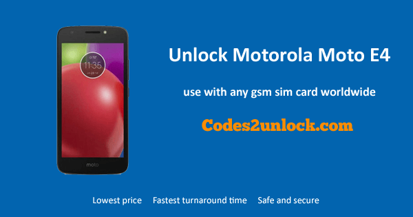 How To Unlock Motorola Moto E4 Easily