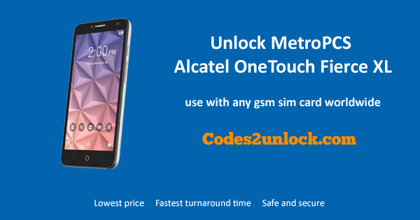 Unlock MetroPCS Alcatel OneTouch Fierce XL, MetroPCS Alcatel OneTouch Fierce XL Unlock