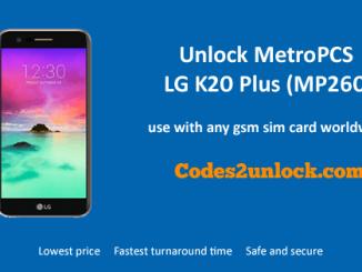 Unlock MetroPCS LG K20 Plus (MP260), MetroPCS LG K20 Plus Unlock,