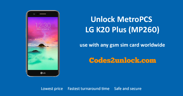 Unlock MetroPCS LG K20 Plus (MP260), MetroPCS LG K20 Plus Unlock,