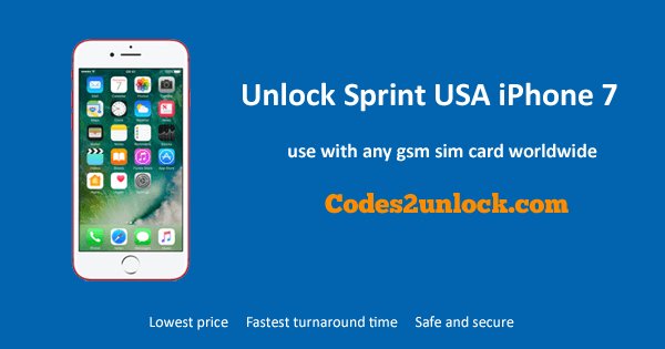 How To Unlock Sprint USA iPhone 7 Easily - Codes2unlock