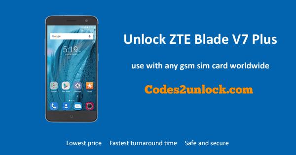 Unlock ZTE Blade V7 Plus, ZTE Blade V7 Plus Unlock Code,