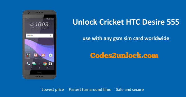 Unlock Cricket HTC Desire 555, Cricket HTC Desire 555 Unlock Code,