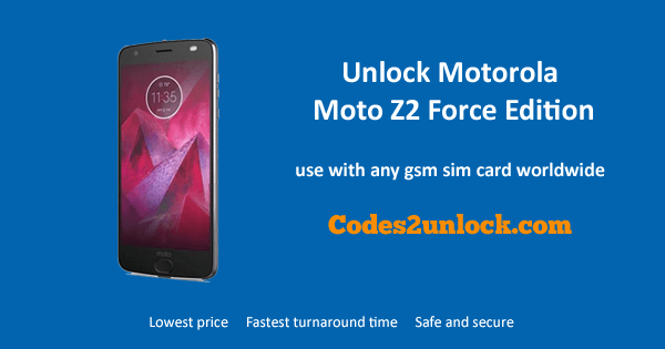 Unlock Motorola Moto Z2 Force Edition, Motorola Moto Z2 Force Edition Unlock Code