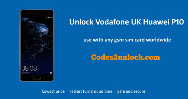 How To Unlock Vodafone UK Huawei P10 Easily
