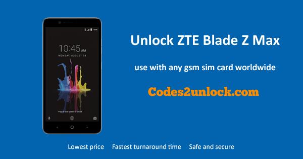 Unlock ZTE Blade Z Max, ZTE Blade Z Max Unlock Code