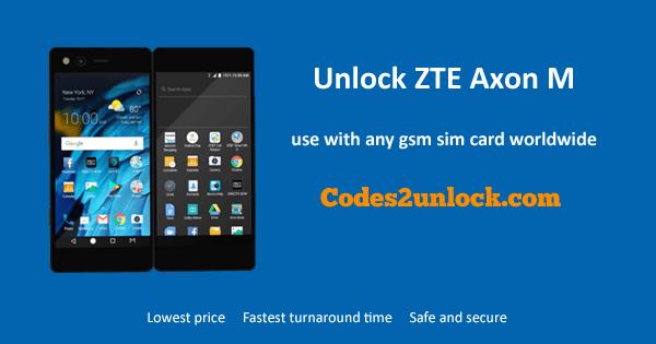 Unlock ZTE Axon M, ZTE Axon M Unlock Code,