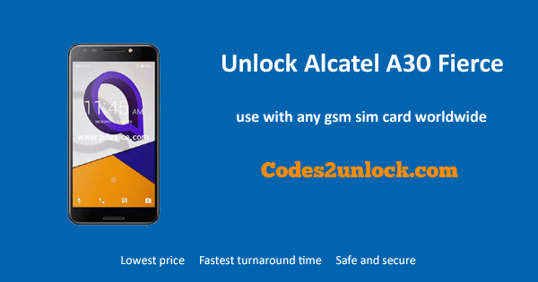 Unlock Alcatel A30 fierce, Alcatel A30 fierce Unlock Code,