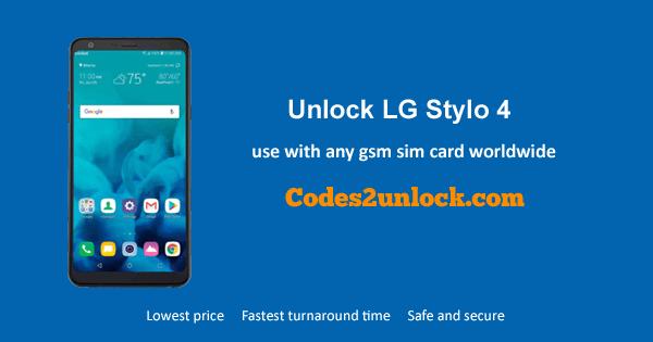 Unlock LG Stylo 4, LG Stylo 4 Unlock Code,