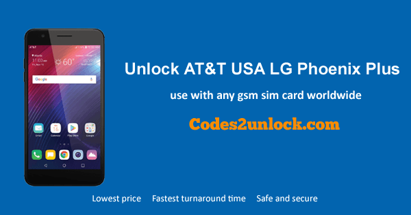 How To Unlock AT&T USA LG Phoenix Plus (X410AS) - Codes2unlock