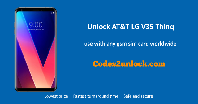 How To Unlock AT&T LG V35 ThinQ by Code