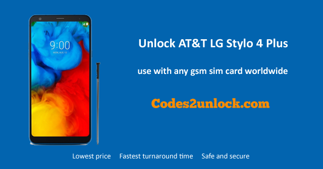 How To Unlock AT&T LG Stylo 4 Plus by Code - Codes2unlock