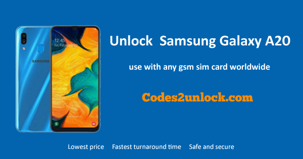How to Unlock Samsung galaxy A20 Easily - Codes2unlock