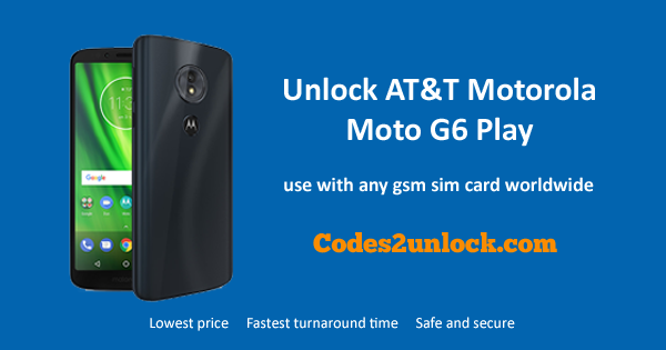 How to Unlock AT&T Motorola Moto G6 Play Easily