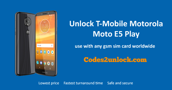 How to Unlock T-Mobile Motorola Moto E5 Play Easily
