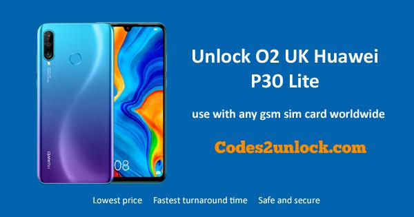 How to Unlock O2 UK Huawei P30 Lite Easily