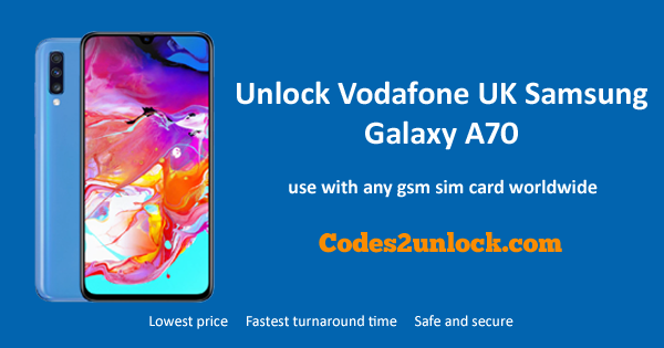 How to Unlock Vodafone UK Samsung Galaxy A70 Easily